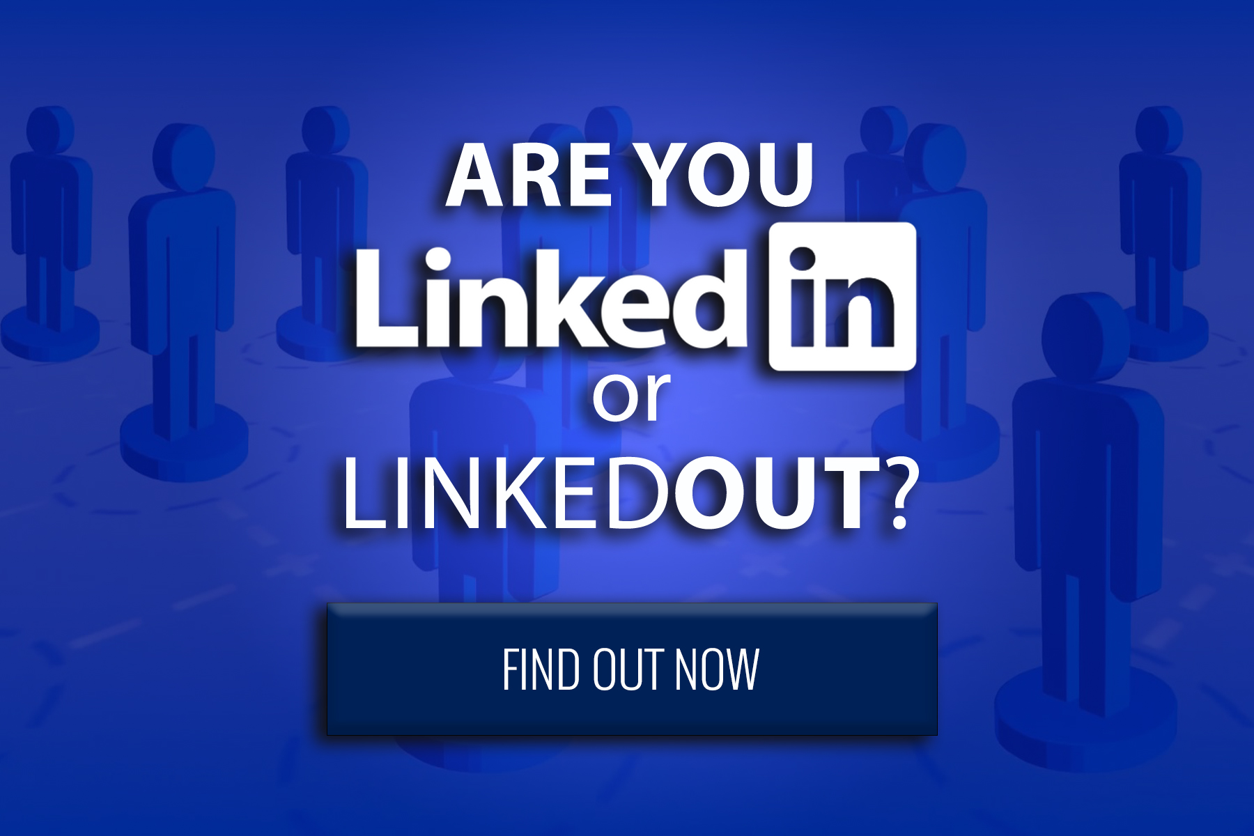 Are you LinkedIn or LinkedOut?